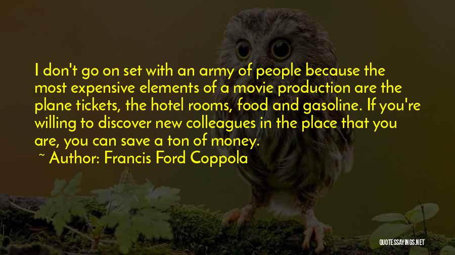 Can't Save Money Quotes By Francis Ford Coppola