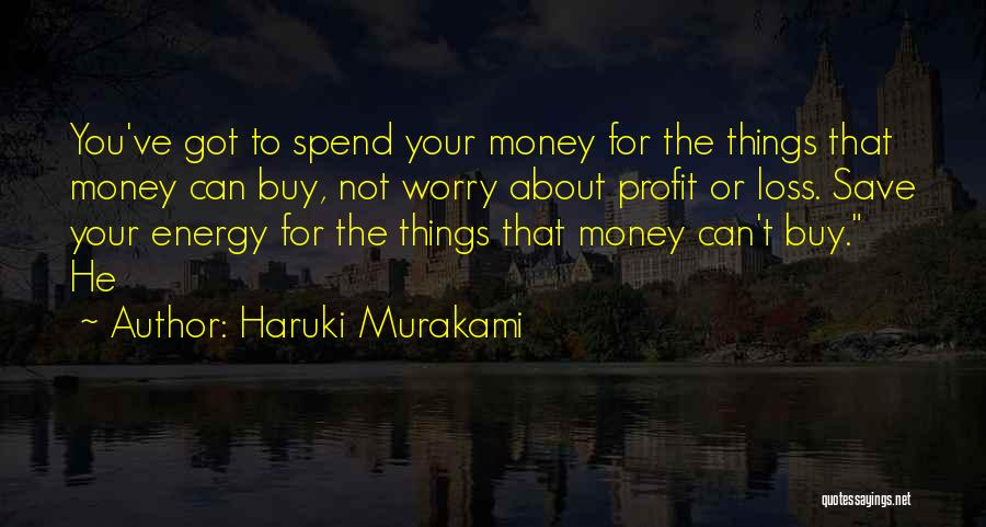 Can't Save Money Quotes By Haruki Murakami