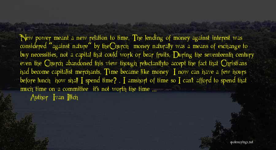 Can't Save Money Quotes By Ivan Illich