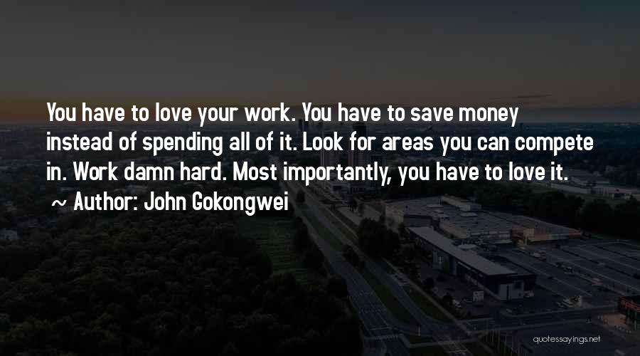 Can't Save Money Quotes By John Gokongwei