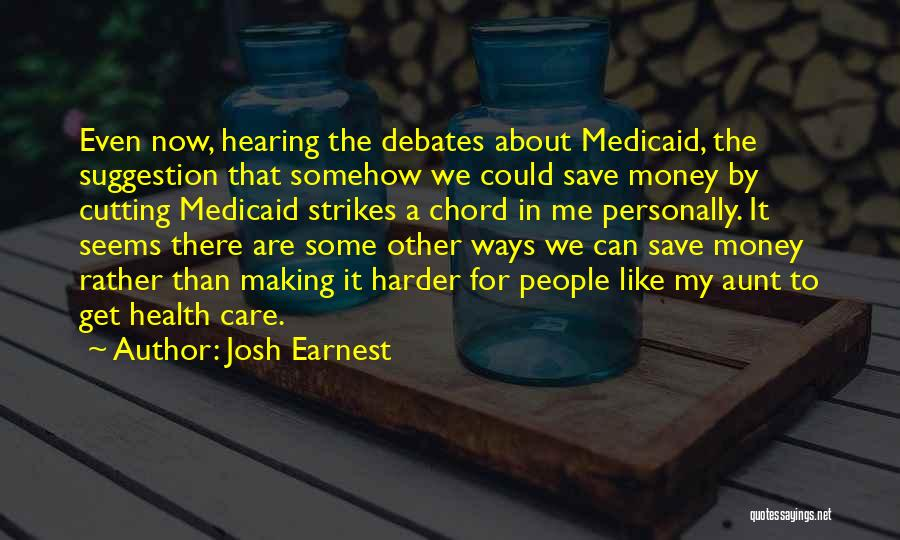 Can't Save Money Quotes By Josh Earnest