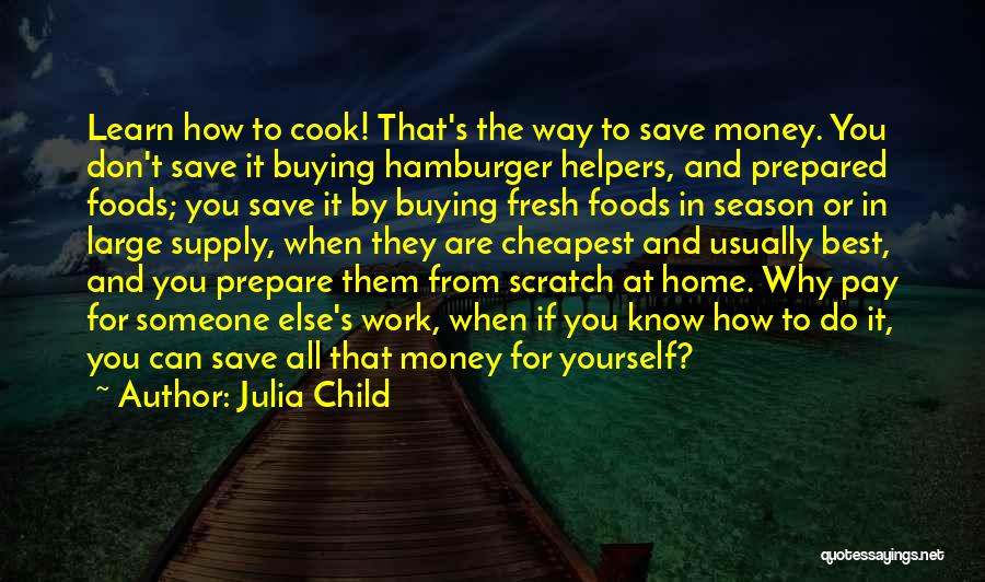Can't Save Money Quotes By Julia Child