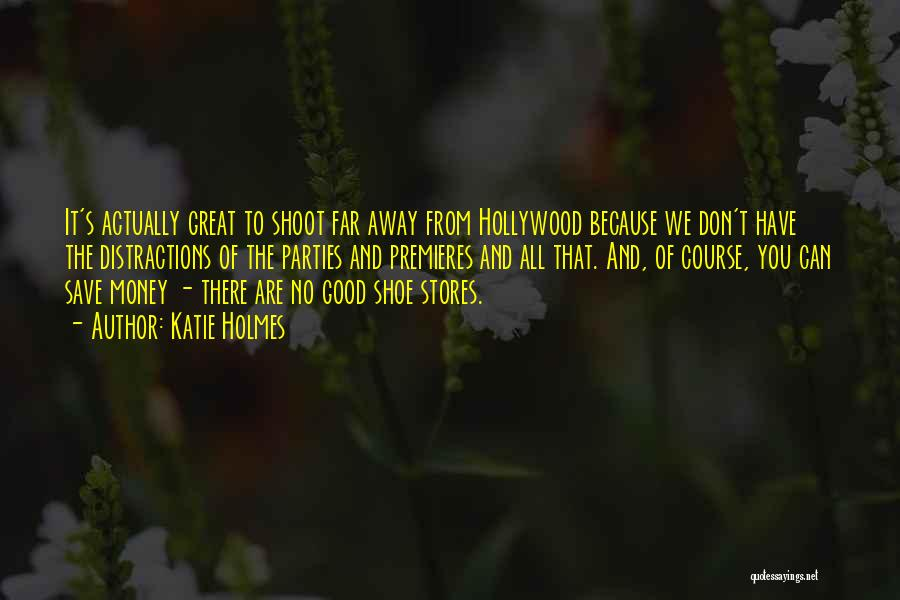Can't Save Money Quotes By Katie Holmes