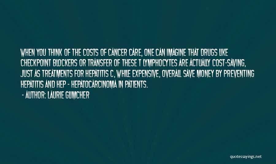 Can't Save Money Quotes By Laurie Glimcher