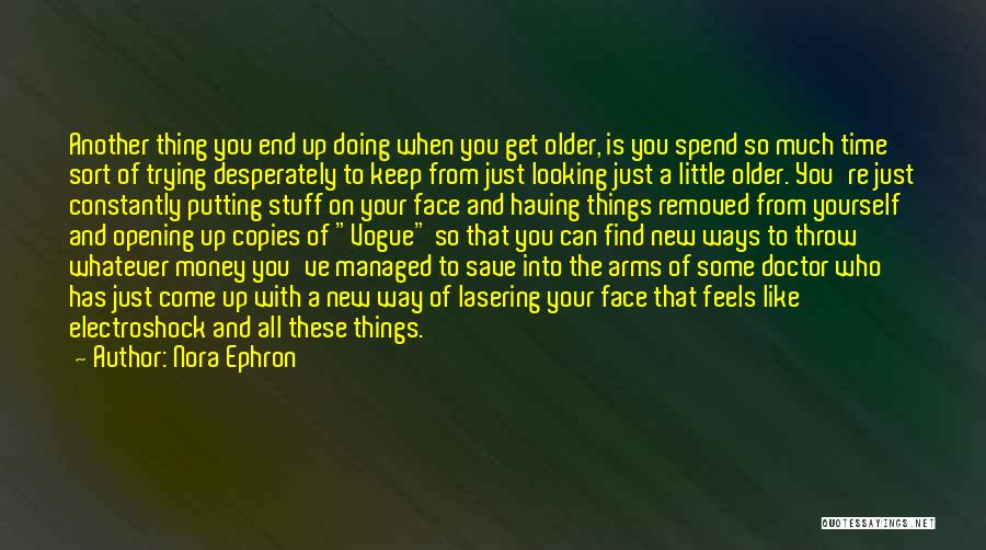 Can't Save Money Quotes By Nora Ephron