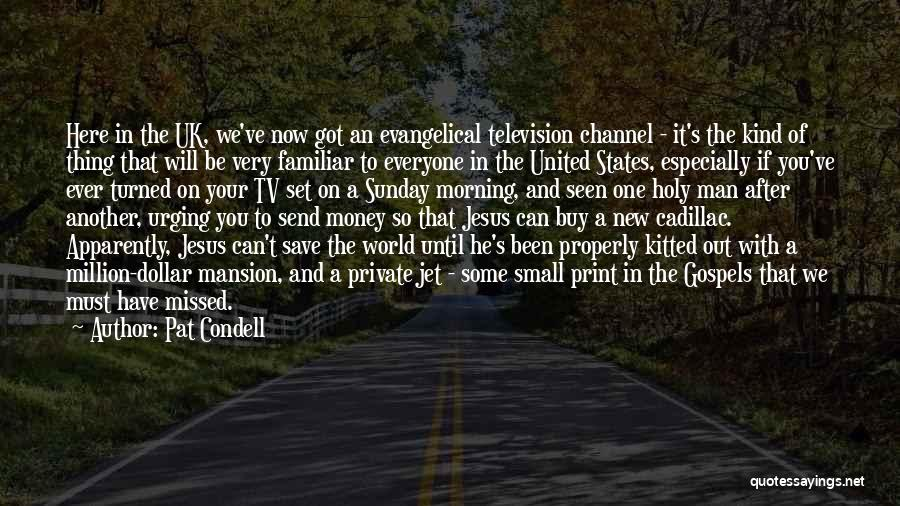 Can't Save Money Quotes By Pat Condell