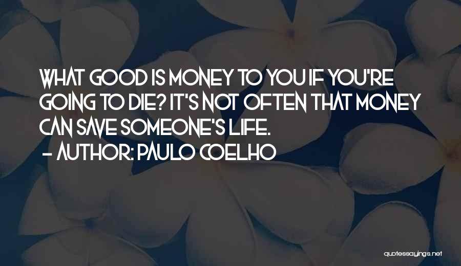 Can't Save Money Quotes By Paulo Coelho