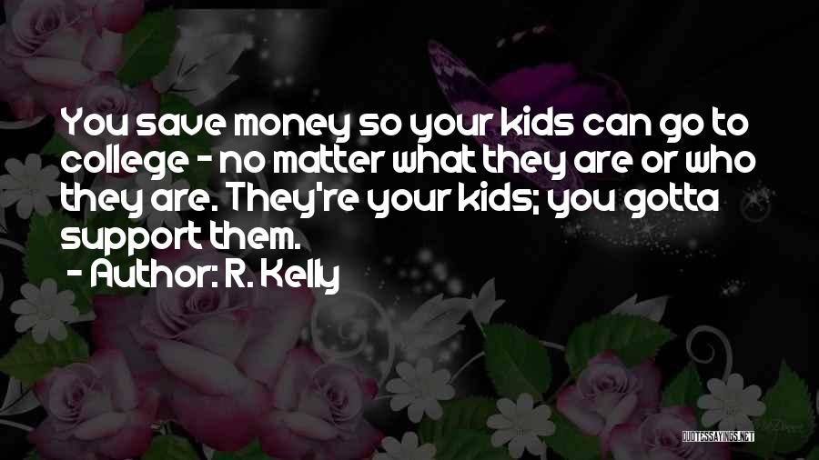 Can't Save Money Quotes By R. Kelly