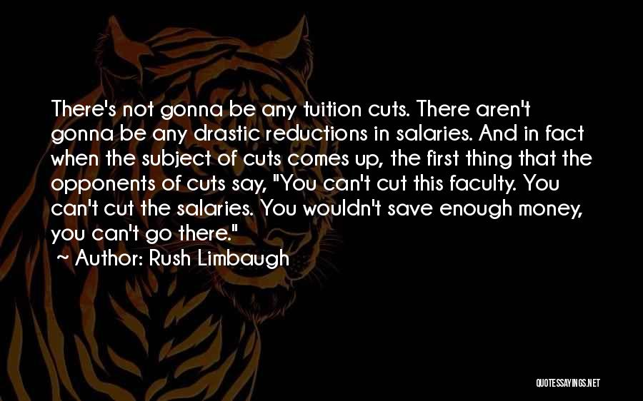Can't Save Money Quotes By Rush Limbaugh