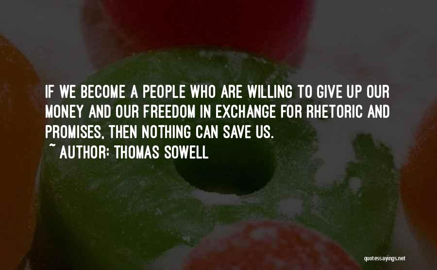 Can't Save Money Quotes By Thomas Sowell