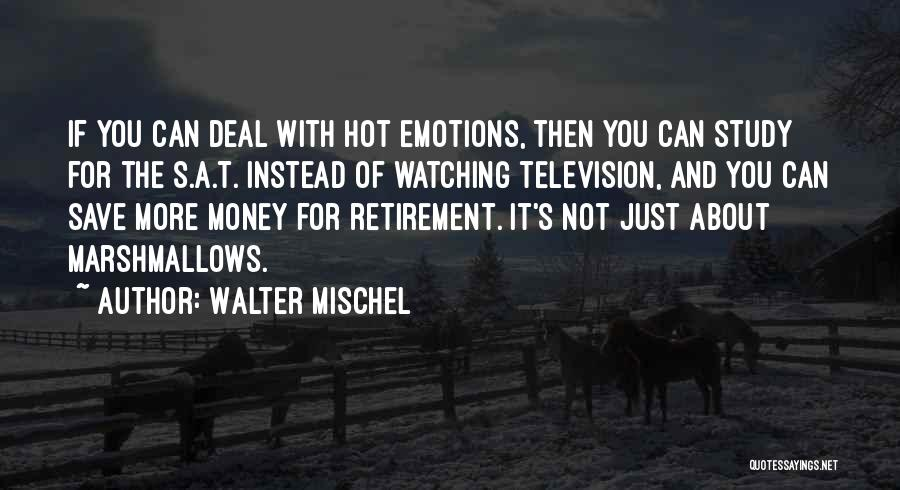 Can't Save Money Quotes By Walter Mischel