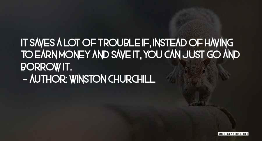Can't Save Money Quotes By Winston Churchill