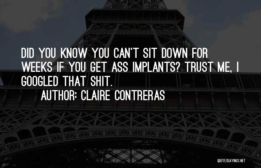 Can't Sit Down Quotes By Claire Contreras