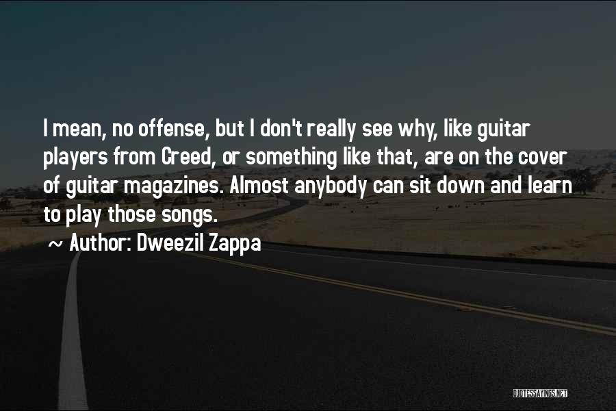 Can't Sit Down Quotes By Dweezil Zappa