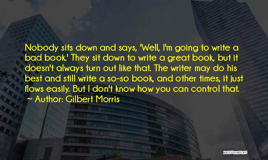 Can't Sit Down Quotes By Gilbert Morris