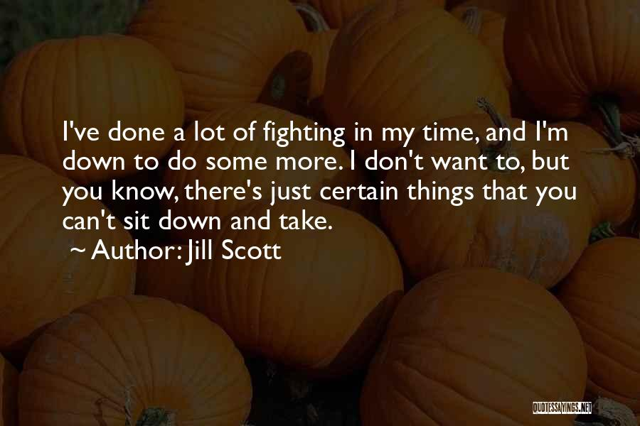 Can't Sit Down Quotes By Jill Scott
