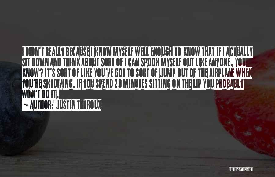 Can't Sit Down Quotes By Justin Theroux