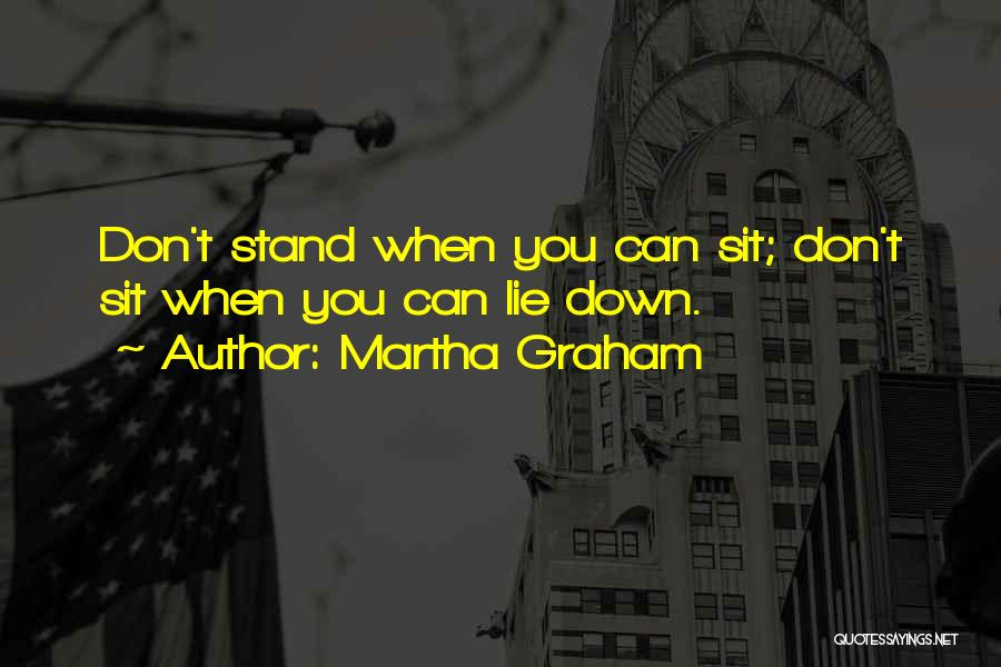 Can't Sit Down Quotes By Martha Graham