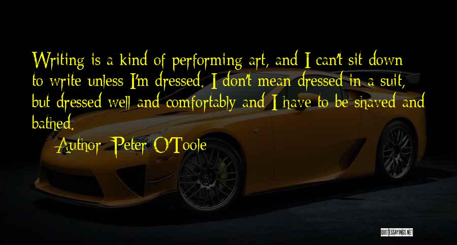 Can't Sit Down Quotes By Peter O'Toole
