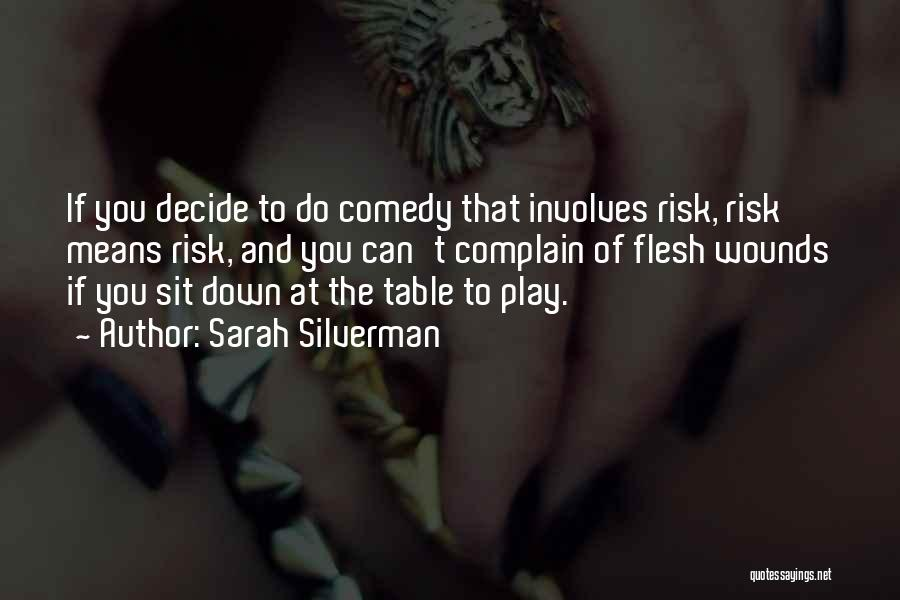 Can't Sit Down Quotes By Sarah Silverman