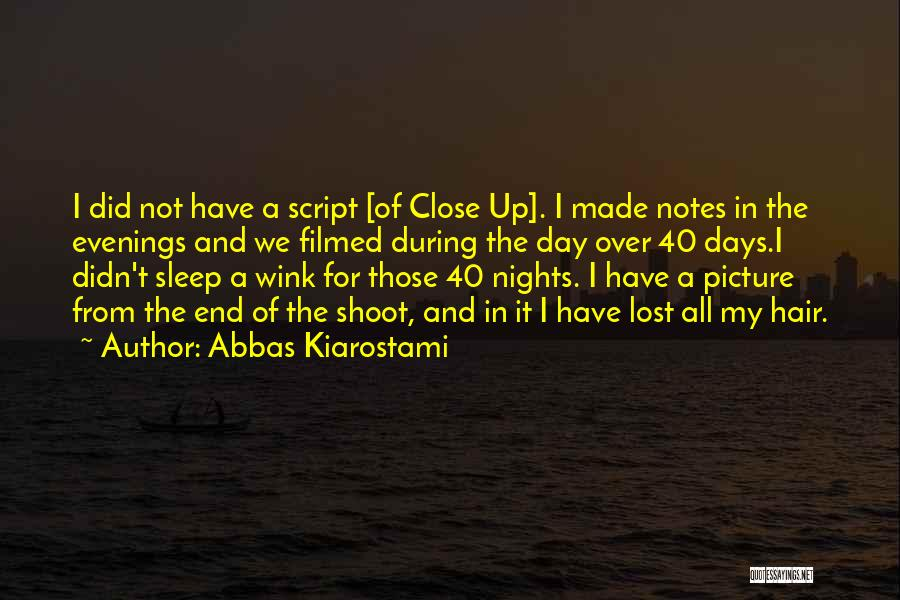 Can't Sleep Picture Quotes By Abbas Kiarostami