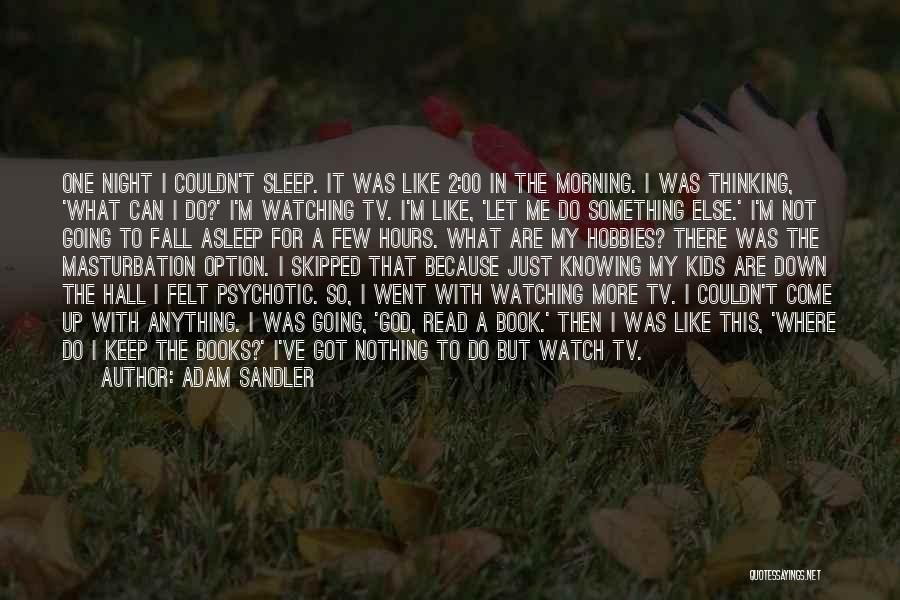 Can't Sleep Thinking Of Her Quotes By Adam Sandler