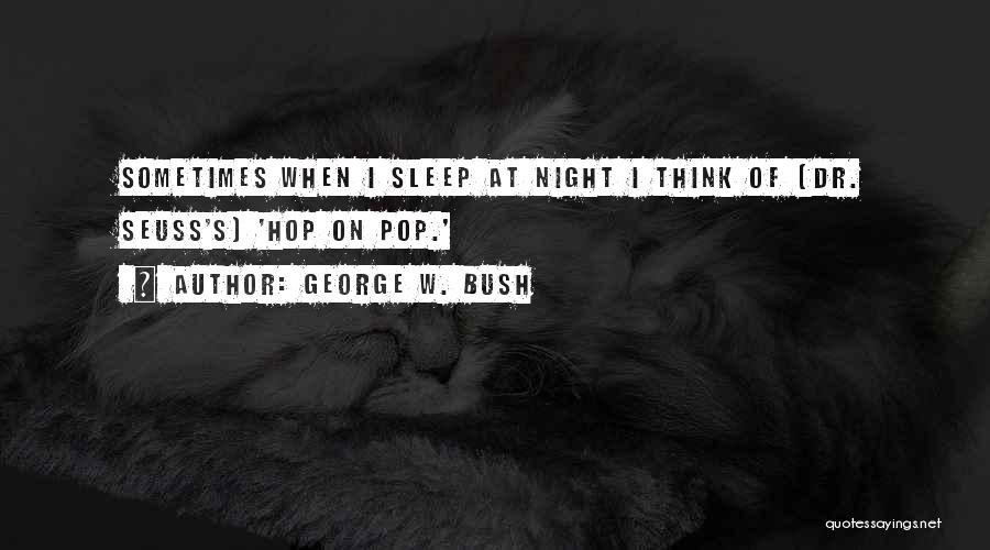 Can't Sleep Thinking Of Her Quotes By George W. Bush