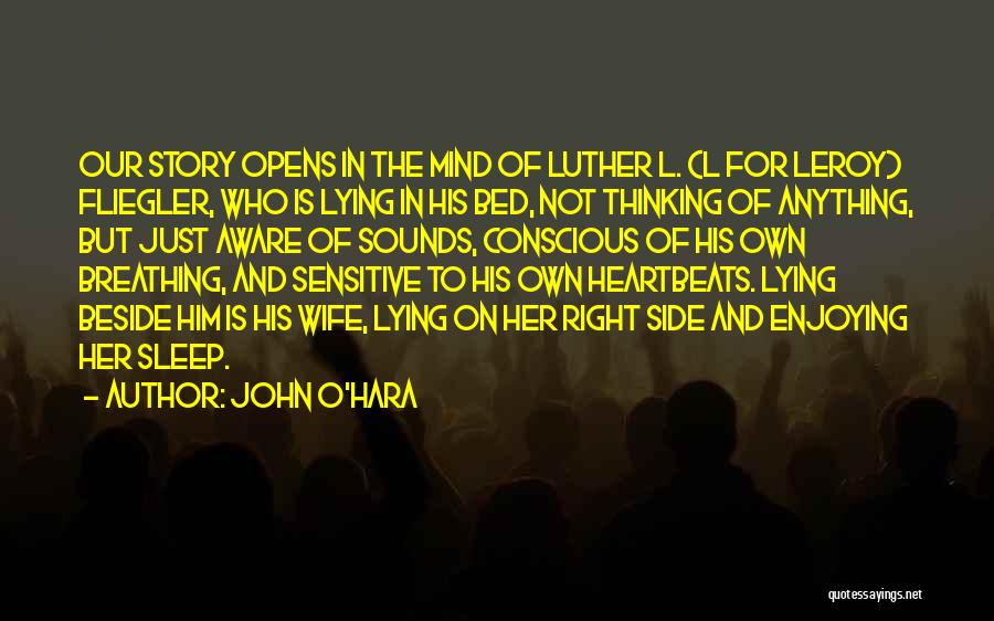 Can't Sleep Thinking Of Her Quotes By John O'Hara