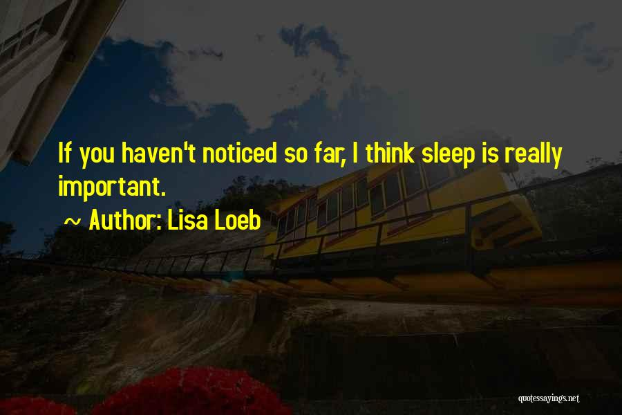 Can't Sleep Thinking Of Her Quotes By Lisa Loeb
