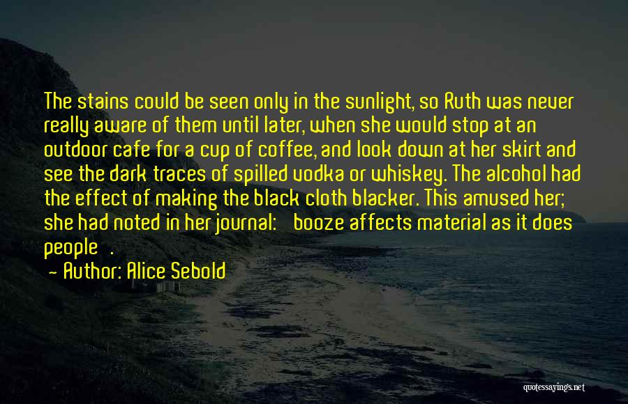 Can't Stop Drinking Quotes By Alice Sebold