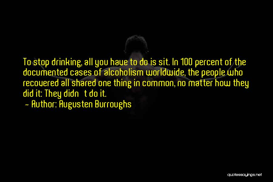 Can't Stop Drinking Quotes By Augusten Burroughs