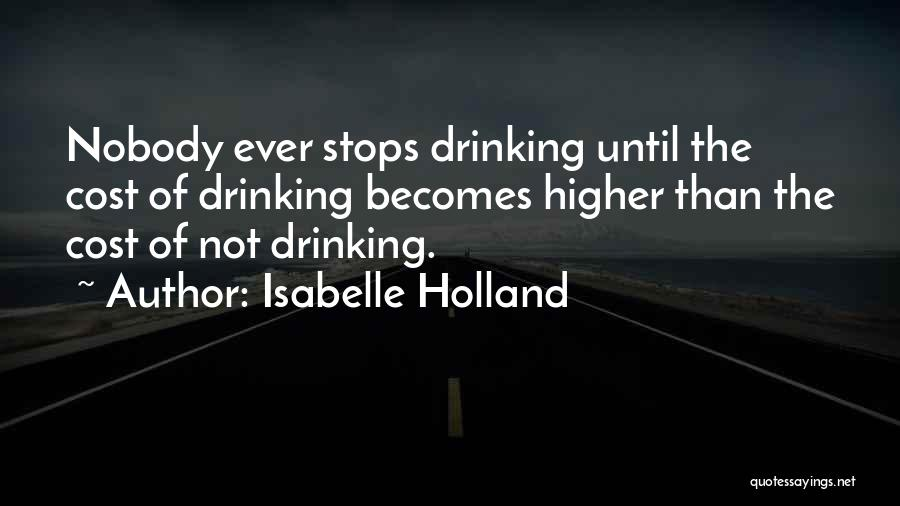 Can't Stop Drinking Quotes By Isabelle Holland