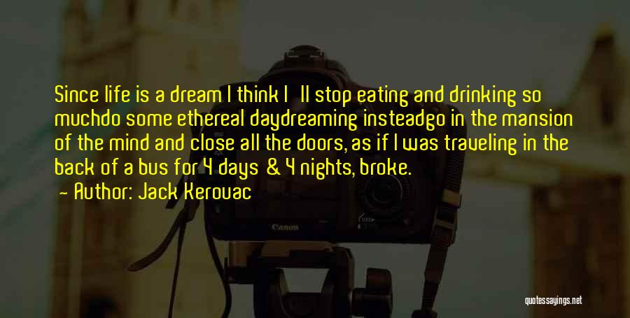 Can't Stop Drinking Quotes By Jack Kerouac