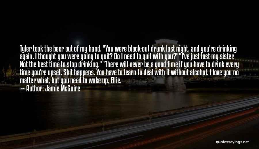 Can't Stop Drinking Quotes By Jamie McGuire