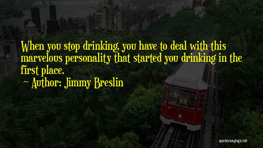 Can't Stop Drinking Quotes By Jimmy Breslin