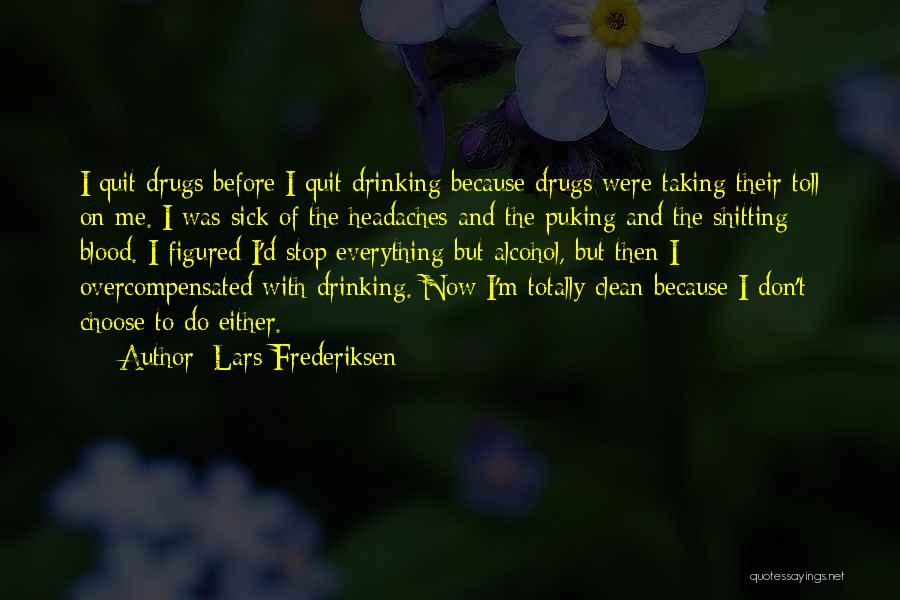 Can't Stop Drinking Quotes By Lars Frederiksen
