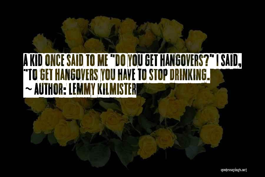 Can't Stop Drinking Quotes By Lemmy Kilmister
