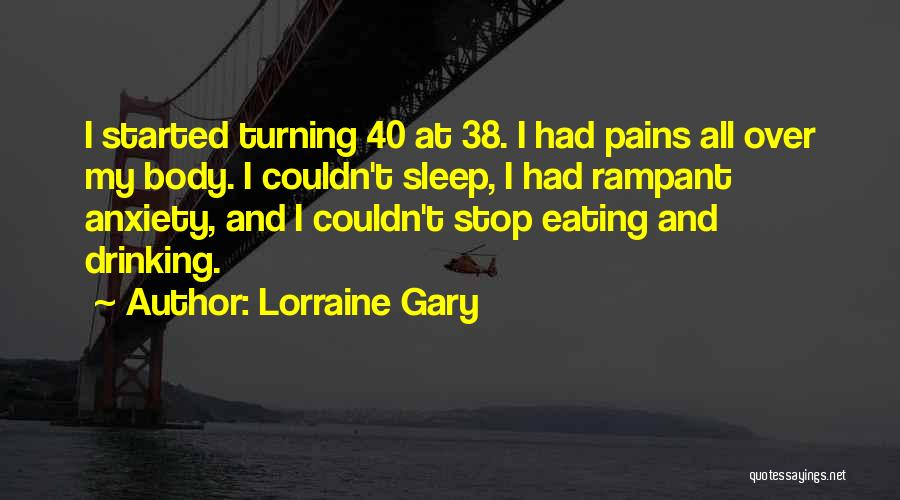 Can't Stop Drinking Quotes By Lorraine Gary