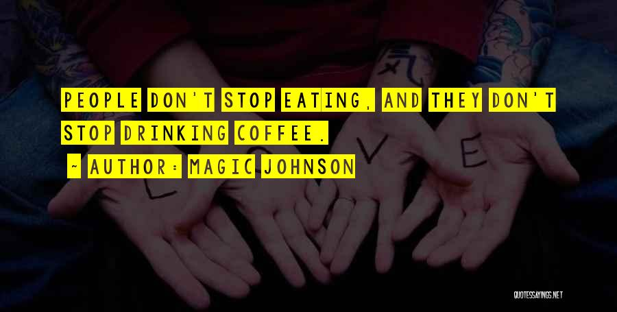 Can't Stop Drinking Quotes By Magic Johnson