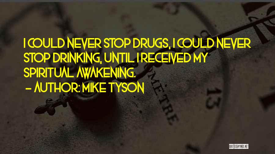 Can't Stop Drinking Quotes By Mike Tyson