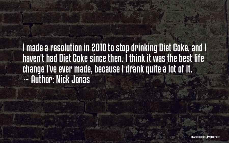 Can't Stop Drinking Quotes By Nick Jonas