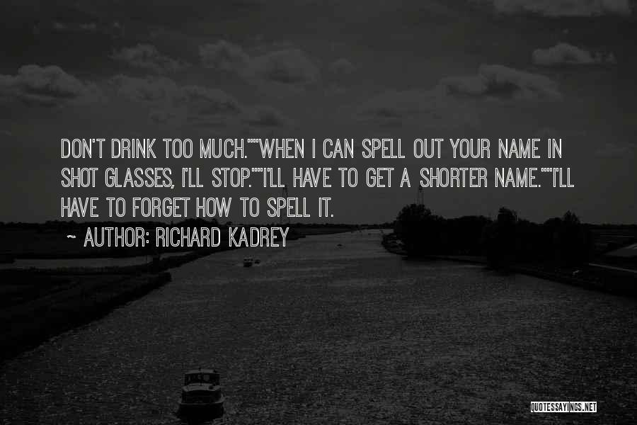 Can't Stop Drinking Quotes By Richard Kadrey