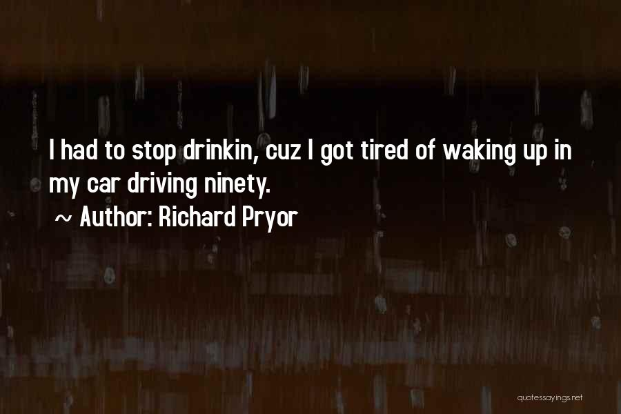 Can't Stop Drinking Quotes By Richard Pryor