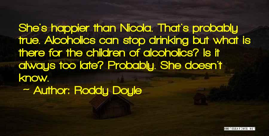 Can't Stop Drinking Quotes By Roddy Doyle