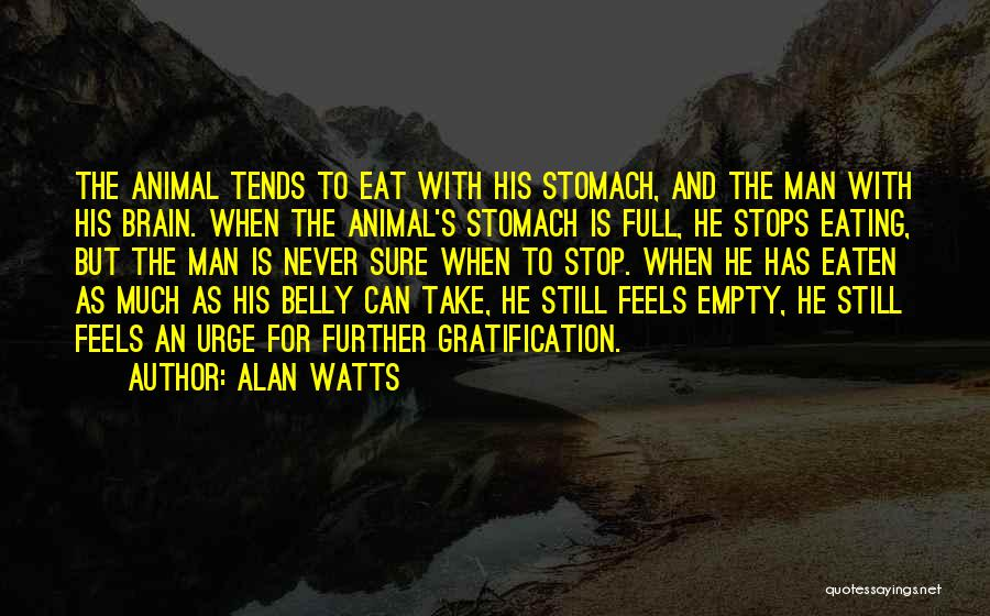 Can't Stop Eating Quotes By Alan Watts