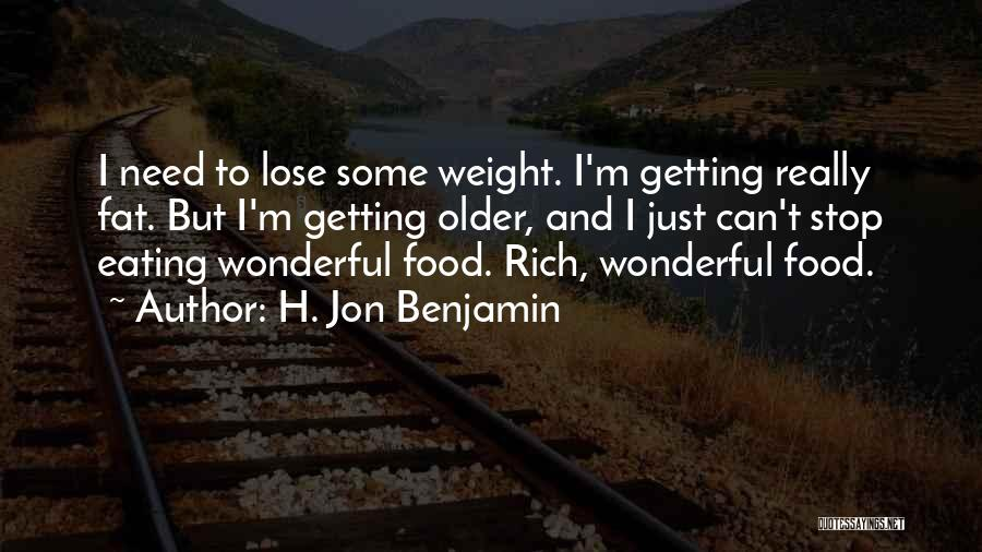 Can't Stop Eating Quotes By H. Jon Benjamin