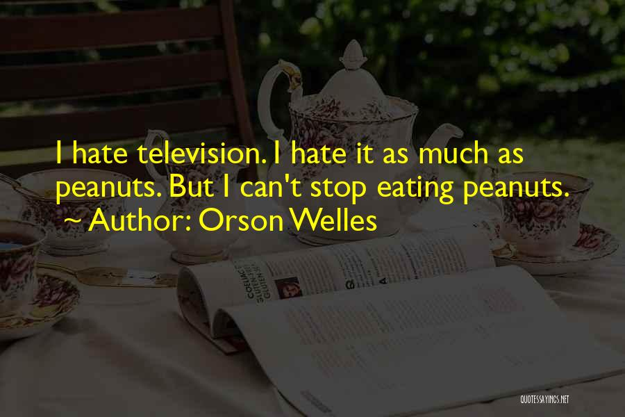 Can't Stop Eating Quotes By Orson Welles