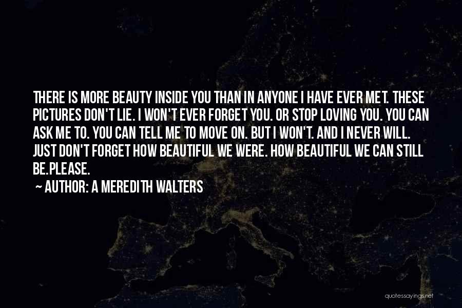 Can't Stop Loving Quotes By A Meredith Walters
