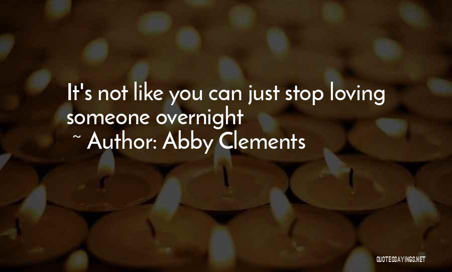 Can't Stop Loving Quotes By Abby Clements