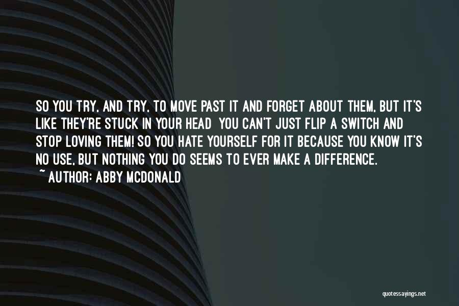 Can't Stop Loving Quotes By Abby McDonald